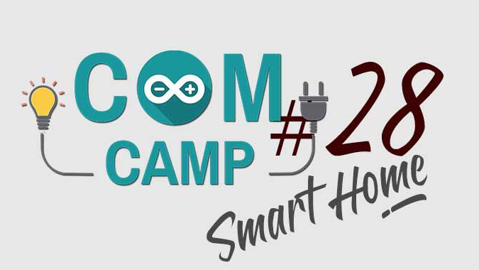 ComCamp #28 Smart Home Smart Camp