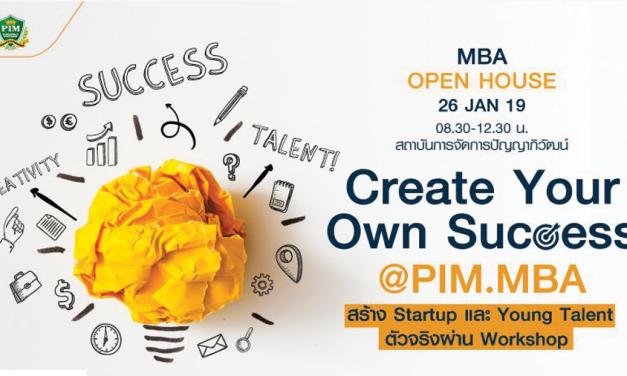 เชิญร่วมเปิดประสบการณ์เส้นทางนักธุรกิจรุ่นใหม่ ในงาน MBA Open House ตอน Create your own success @PIM.MBA